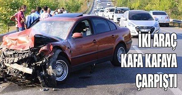 İki araç kafa kafaya çarpıştı
