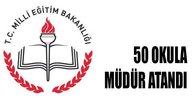 50 okula müdür atandı