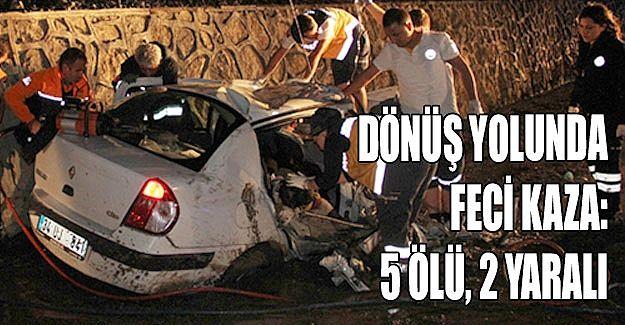 Dönüş yolunda feci kaza: 5 ölü, 2 yaralı