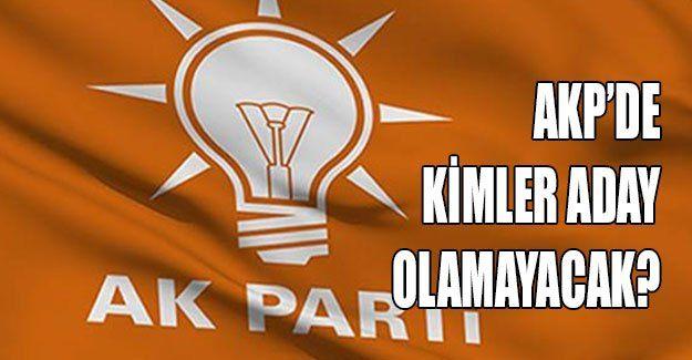 AKP'de kimler aday olamayacak?