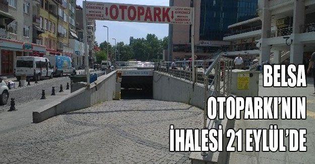 Belsa Otoparkı'nın ihalesi 21 Eylül'de