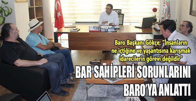 Bar sahipleri sorunlarını Baro'ya anlattı