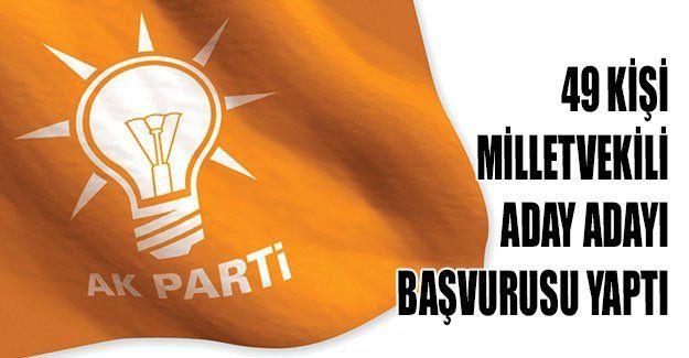 49 kişi AKP'den milletvekili aday adayı başvurusu yaptı