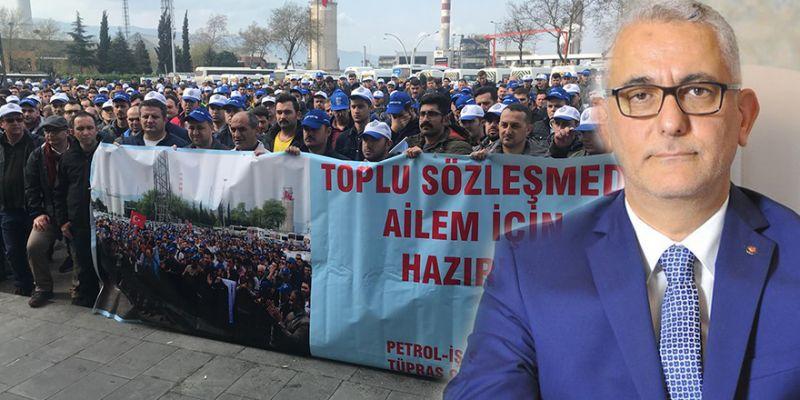 """""""Tüpraş'taki TİS'in kabul edilir yanı yok"""""""