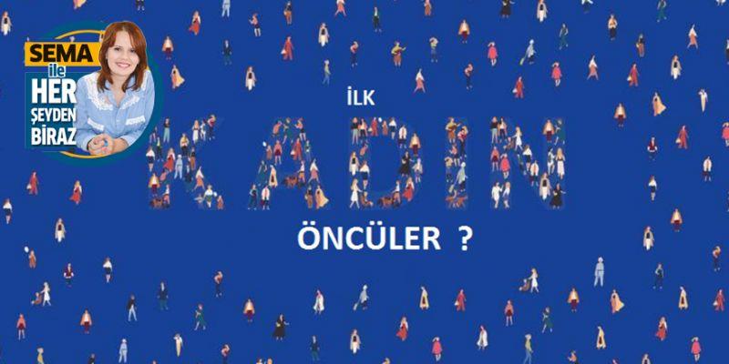 Tarihe adını yazdıran ilk Türk kadınları