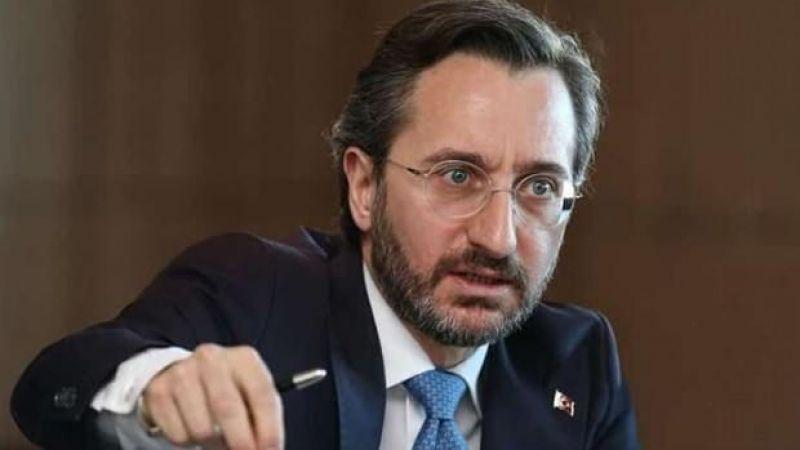 İletişim Başkanı Fahrettin Altun çirkin saldırıyı kınadı