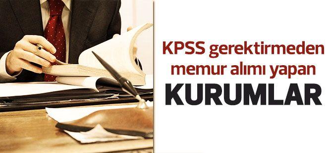 KPSS olmadan personel alan kurumlar