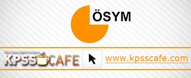 ÖSYM'den KPSS'de torpil haberlerine açıklama