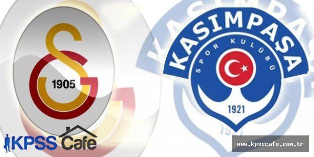 Kasımpaşa 2-3 Galatasaray Maçı Canlı Anlatımı