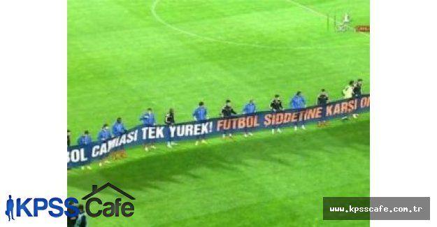 Beşiktaş ve Başakşehir maçında şiddete karşı herkes tek yürek oldu!