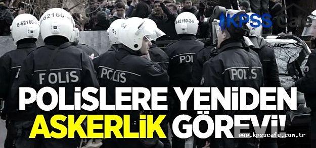 """Genelkurmay:""""Polislere yeniden askerlik görevi gelecek"""""""