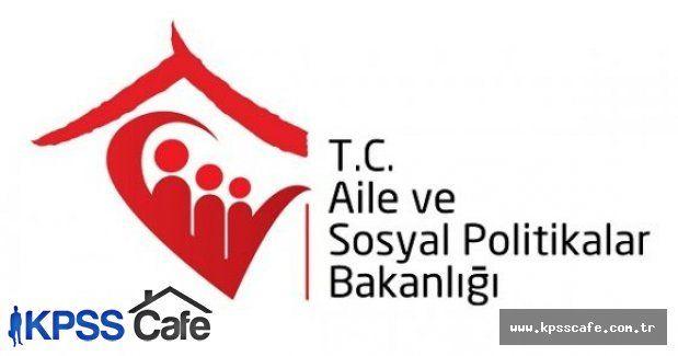 Aile ve Sosyal Politikalar Bakanlığı Sözleşmeli Personel Alıyor