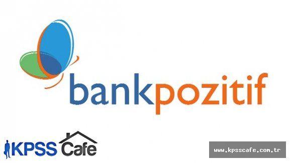 BankPozitif Lisans ve Önlisans Mezunu Adayların CV'lerini Topluyor