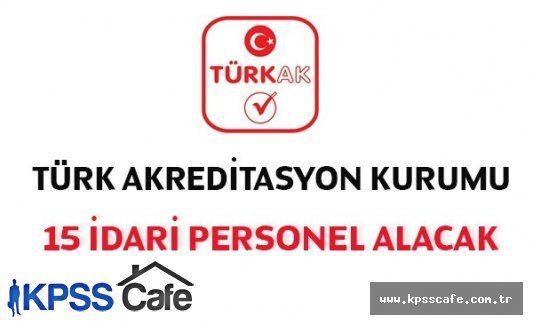 Türk Akreditasyon Kurumu İdari Personel Alım İlanı