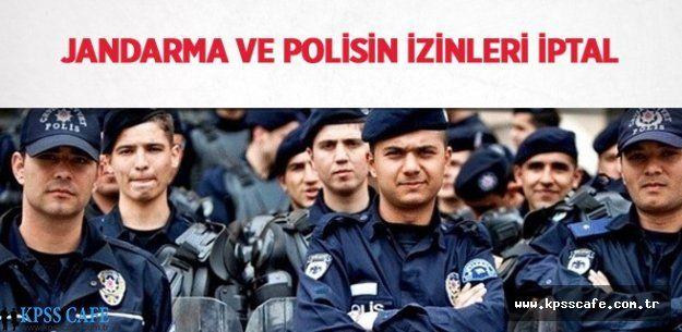İçişleri Bakanlığı Jandarma ve Polisin izinlerini iptal etti