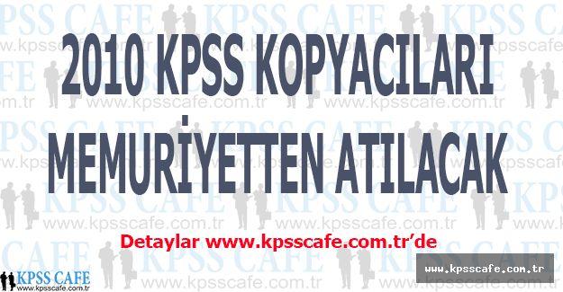 2010 KPSS Kopyacıları Memuriyetten Atılacak