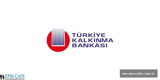 Türkiye Kalkınma Bankası 40 Uzman Yardımcısı Alacak