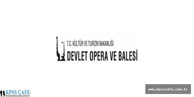 Devlet Opera ve Balesi Sözleşmeli Sanatçı Alım İlanı