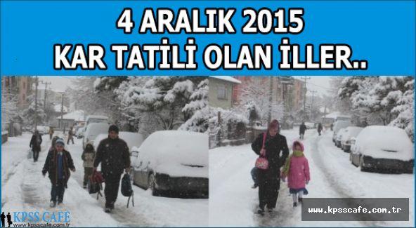 4 Aralık 2015 Kar Tatili Olan İller