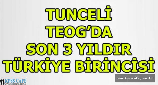 TEOG Sınav Birincisi 3 Yıldır Tunceli!