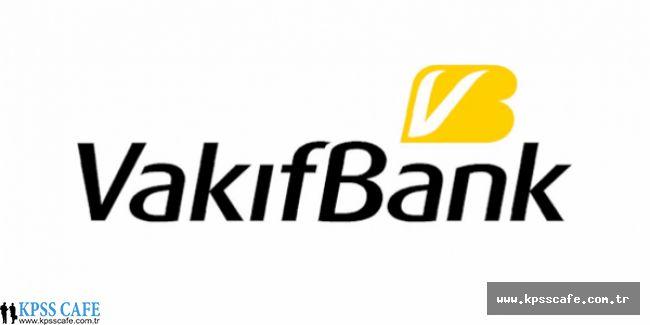 Vakıfbank 2016 yılı Personel Alımı Başvuruları Başladı