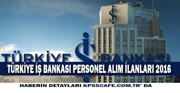 Türkiye İş Bankası Personel Alım İlanları 2016