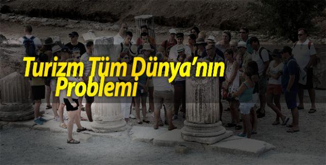 Turizm Tüm Dünya'nın Problemi