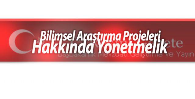 Bilimsel Araştırma Projeleri Hakkında Yönetmelik