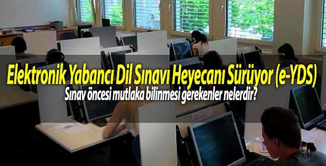 Elektronik Yabancı Dil Sınavı Heyecanı Sürüyor (e-YDS)