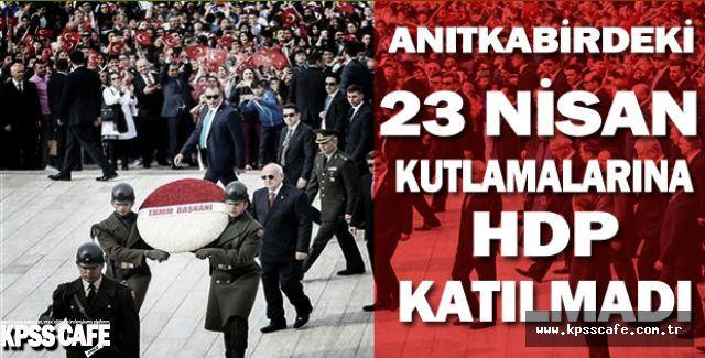 Anıtkabirdeki 23 Nisan Kutlamalarına HDP Katılmadı