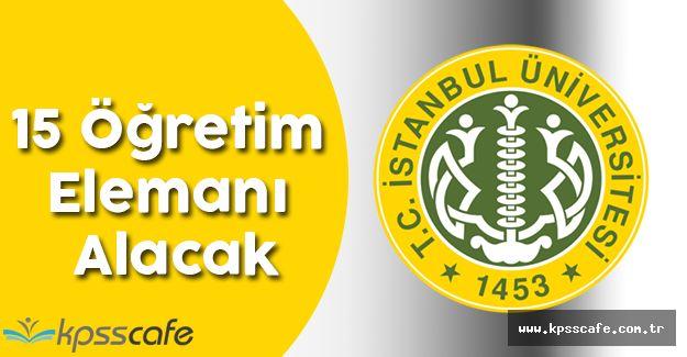 İstanbul Üniversitesi 15 Öğretim Elemanı Alacak