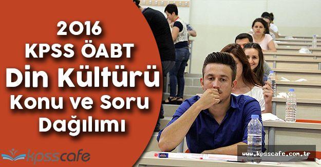 2016 KPSS ÖABT Din Kültürü Konu ve Soru Dağılımı