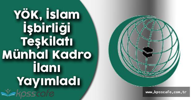 YÖK, İslam İşbirliği Teşkilatı Münhal Kadro İlanı Yayımladı