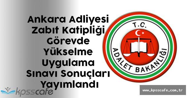 Ankara Adliyesi Zabıt Katipliği Görevde Yükselme Uygulama Sınavı Sonuçları Yayımlandı
