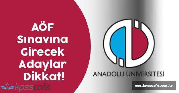 Hafta Sonu AÖF Sınavına Girecek Adaylar Dikkat!