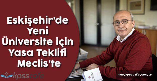Eskişehir'de Yeni Üniversite için Yasa Teklifi Meclis'e Sunuldu