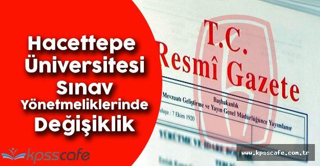 Hacettepe Üniversitesi Lisans - Ön Lisans - Sınav Yönetmeliği'nde Değişiklik
