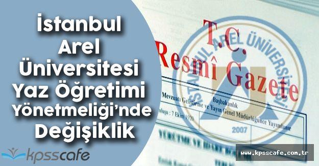 İstanbul Arel Üniversitesi Yaz Öğretimi Yönetmeliği'nde Değişiklik