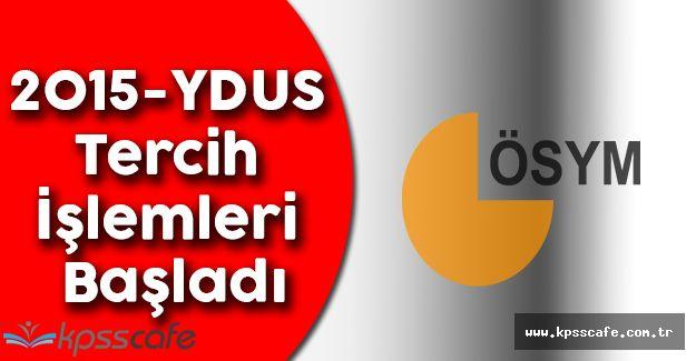 2015-YDUS Tercih İşlemleri Başladı