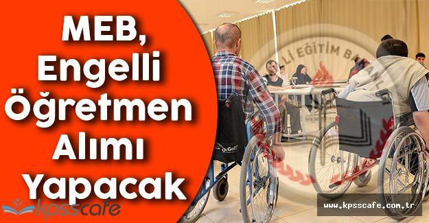 MEB Haziran'da Engelli Öğretmen Alımı Yapacak
