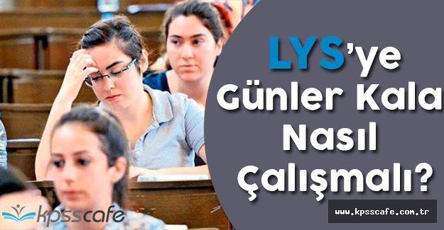 LYS Sınavına Günler Kala Nasıl Çalışmalı?