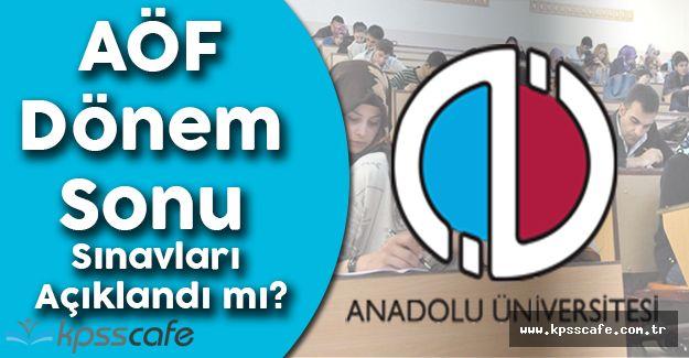 Anadolu Üniversitesi AÖF Dönem Sonu Sınavları Açıklandı mı? (Ne Zaman Açıklanacak?)