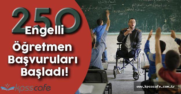 MEB 250 Engelli Öğretmen Alımı Başvuruları Başladı