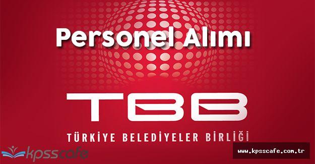 Türkiye Belediyeler Birliği Personel Alım İlanı Verdi