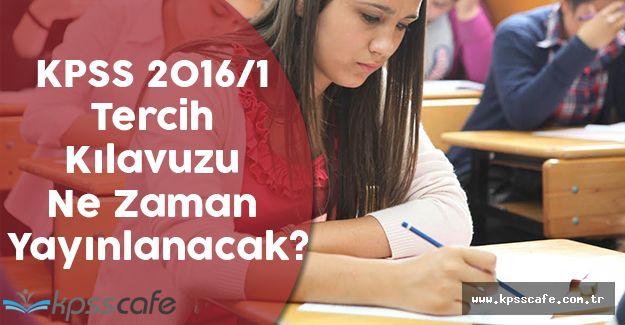 KPSS 2016/1 Tercih Kılavuzu Ne Zaman Yayınlanacak?