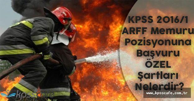 KPSS 2016/1 ARFF Memuru Pozisyonuna Başvuru Şartları Nelerdir? (İtfaiyeci Pozisyonu Başvuru Şartları)