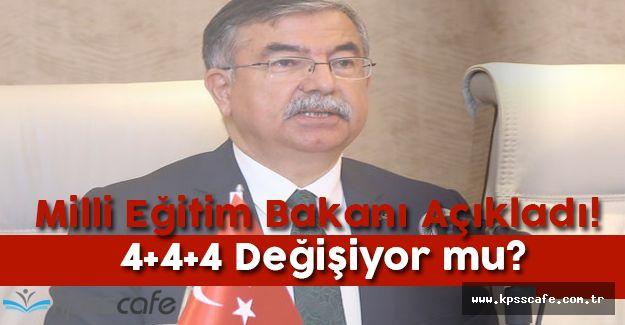 Milli Eğitim Bakanı Açıkladı! 4+4+4 Değişiyor mu?