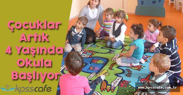 Çocuklar Artık 4 Yaşında Okula Başlıyor