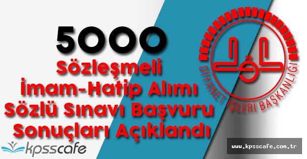 5000 Sözleşmeli İmam Hatip Alımı Sözlü Sınavı Başvuru Sonuçları Açıklandı