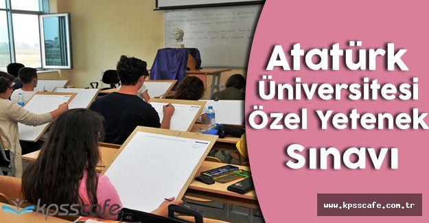 Atatürk Üniversitesi Özel Yetenek Sınavı Açıyor